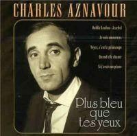Cover Charles Aznavour - Plus bleu que tes yeux [2003]